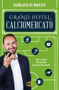 gianluca-di-marzio-grand-hotel-calciomercato